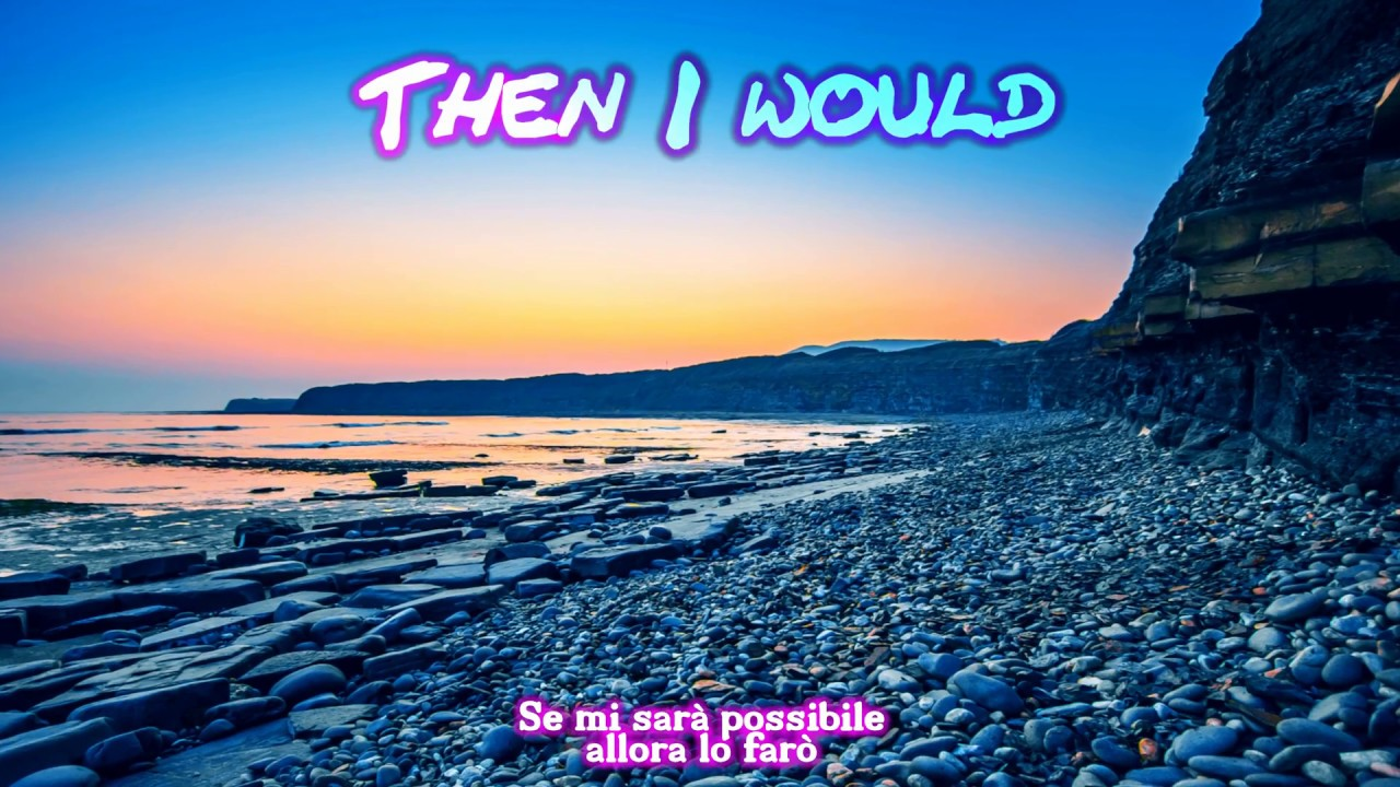 Wherever You Will Go The Calling Testo Lyrics Traduzione Youtube