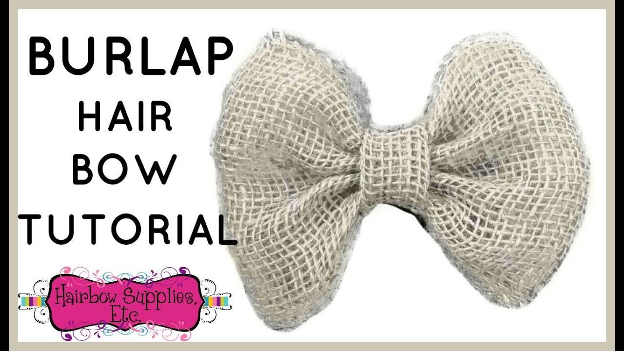 Burlap Hair Bow Tutorial - Easy DIY Hair Bow - Hairbow Supplies, Etc ...