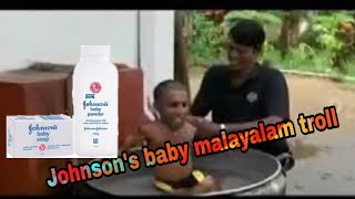 Johnson's baby malayalam troll #trendingonsharechat