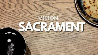 Vision: Sacrament