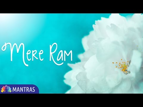 MERE RAM | Beautiful Mantra to Feel Closeness to The Creator