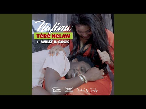 Téré Nelaw (feat. Wally B. Seck)