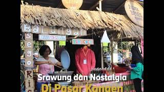 Srawung dan Nostalgia di Pasar Kangen