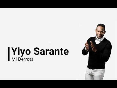 Yiyo Sarante  -Mi Derrota (Letras)(Salsa 2017)