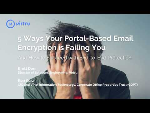 Webinar: 5 Ways Your Portal-Based Email Encryption Is Failing You