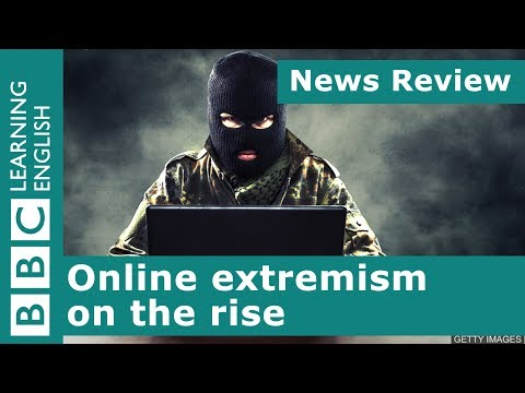 News Review: Online extremism on the rise