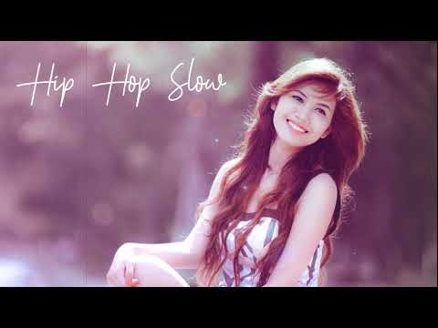 Hip Hop Slow 2018 - Music rap santai Trap Bass - MIX 2018