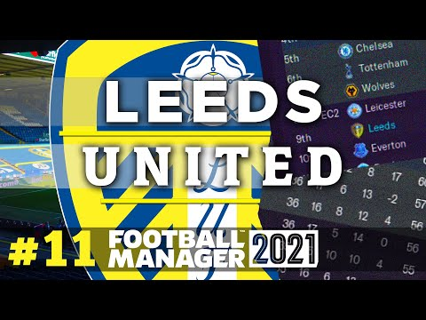 FM21 | Leeds United | END OF SEASON SPECIAL! | #11 | Football Manager 2021