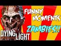 Dying Light | Funny Moments ZAMBIE LAND !!