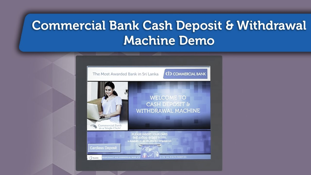 Commercial Bank Cash Deposit & Withdrawal Machine Demo