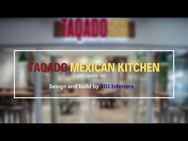 Taqado Mexican Kitchen - DIFC Dubai, UAE