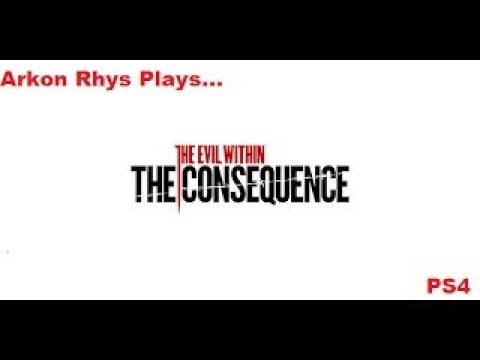 Arkon Rhys Plays.The Evil Within: The Consequence Chapter 4 A Ghost Is Born KURAYAMI Mode