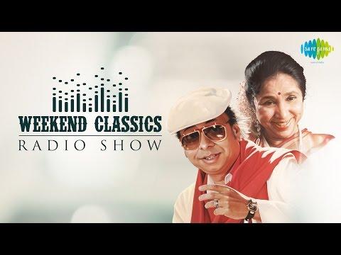weekend-classics-radio-show-|-asha-&-rd-burman-special-|-duniya-mein-logon-ko-|-dum-maro-dum