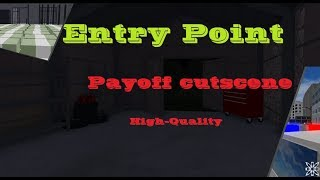 Roblox Entry Point - Payoff cutscene (High quality 1080p60)