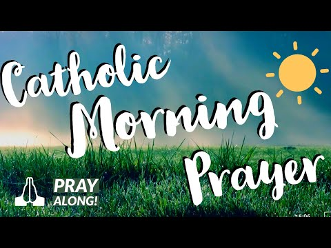 Catholic Morning Prayers for Every day