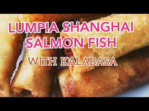 How to cook lumpiang Shanghai Salmon fish with kalabasa