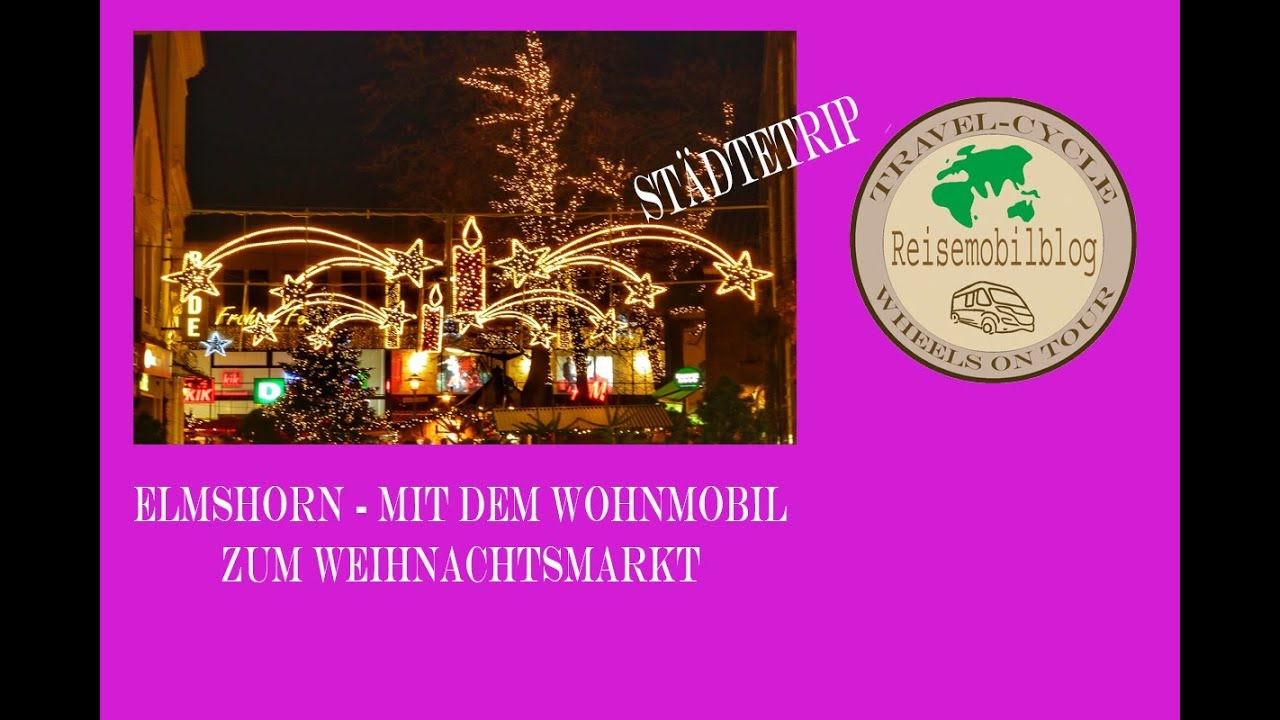 Weihnachtsmarkt Elmshorn.Elmshorn Mit Dem Wohnmobil Zum Weihnachtsmarkt Travel Cycle