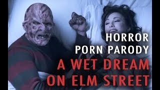 Horror Porn Parody: A Wet Dream on Elm Street