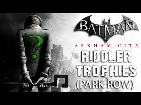Batman: Arkham City - Park Row Riddler Trophies