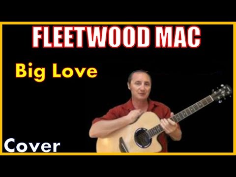 Big Love Acoustic Guitar Cover - Fleetwood Mac Chords & Lyrics In Desc