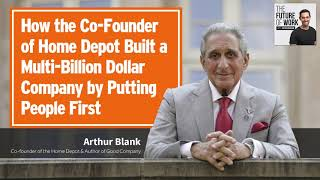 How The Co Founder Of Home Depot Built A Multi Billion Dollar Company By Putting People First Youtube