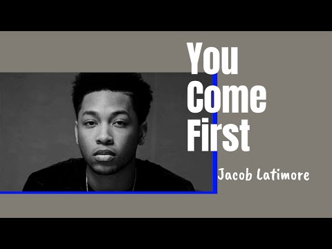 You Come First - Jacob Latimore (With Lyrics!)