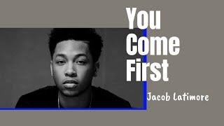 You Come First - Jacob Latimore (With Lyrics!)