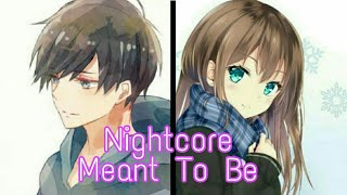 Nightcore - Meant To Be ( Switching Vocals )