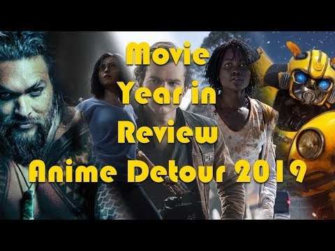Movie Year In Review - Anime Detour 2019