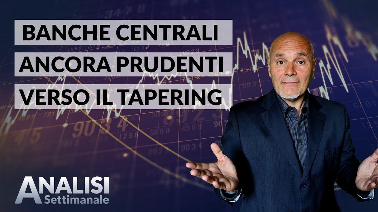 Tapering: Le banche centrali rimangono caute