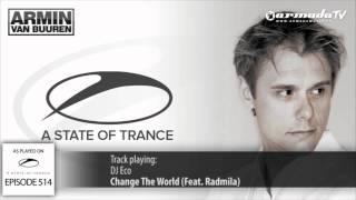 ASOT 514:  DJ Eco - Change The World (feat. Radmila)