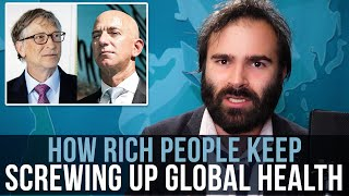 How Rich People Keep Screwing Up Global Health - SOME MORE NEWS
