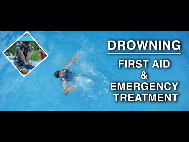First Aid and Emergency Treatment - Drowning: ENGLISH