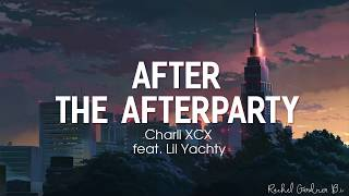 After the Afterparty  ( Lyrics ) - Charli XCX feat. Lil Yachty