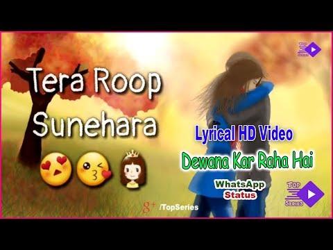 dewana-kar-raha-hai-|-💕-new-whatsapp-status-|-❣-best-whatsapp-status-|-lyrical-whatsapp-status