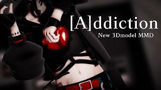 【MMD】[A]ddiction【新3Dモデル】