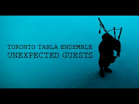 Toronto Tabla Ensemble - Unexpected Guests (Music Video)