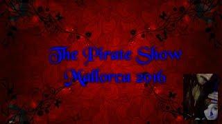 THE PIRATE SHOW MALLORCA 2016