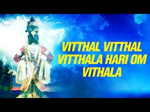 Vitthal Vitthal Vitthala Hari Om Vithala