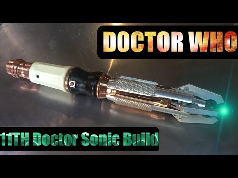 11Th Doctor Sonic Build Overview