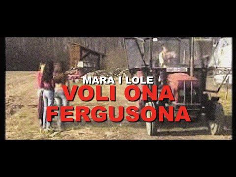Mara i Lole - Voli ona Fergusona