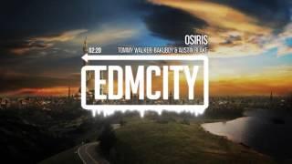 Tommy Walker, BakuBoy & Austin Blake - Osiris