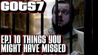 [Game of Thrones] S7 Ep1 10 Things You Might Have Missed   Easter Eggs & Foreshadowing