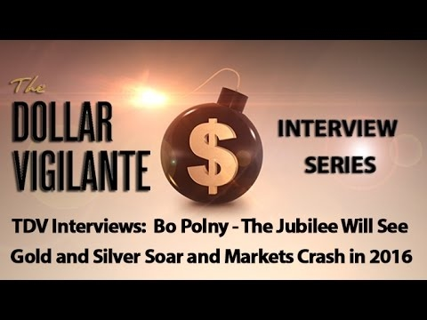 The Jubilee Will See Gold and Silver Soar and Markets Crash in 2016 - TDV Interview Series Bo Polny