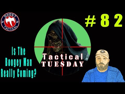 Is The Boogey Man Really Coming For Our Guns?  Tactical Tuesday ep 82