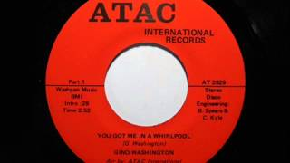 Gino Washington - You Got Me In A Whirlpool (1975)