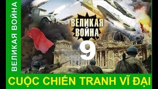 Cuộc chiến tranh vĩ đại - Tập 9: Vòng cung Kursk | Phim tài liệu lịch sử Thế chiến II