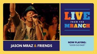 Jason Mraz - Good Old Daze (Live from The Mranch)
