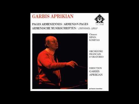 Garbis Aprikian, Choeur Sipan-Komitas, Orchestre français d'oratorio - Akh Vaspourakan
