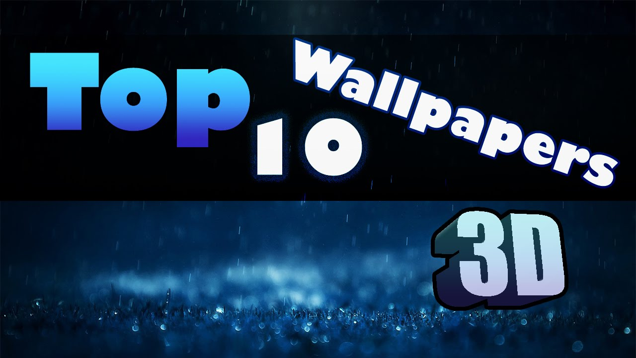 top 10 wallpaper in 3d for pc - youtube